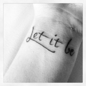 for facebook good life quotes for facebook let it be tattoos tattoo ...