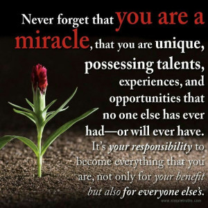 You are a miracle..