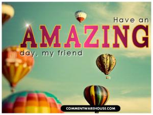 have amazing day friend 309480jfkj