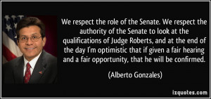 We respect the authority of the Senate to look at the qualifications ...