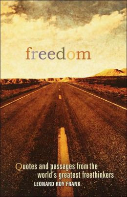 Freedom: Quotes and Passages from the World's Greatest Freethinkers