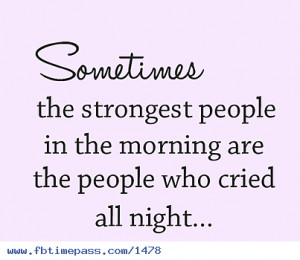 Sometimes the strongest people are the ones who love beyond all faults ...