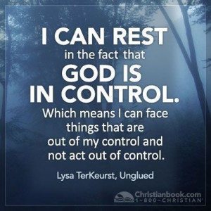 God is in control! Amen to that Sista!