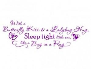 Butterfly kiss, ladybug hug, like a bug in a rug - Nursery wall quotes