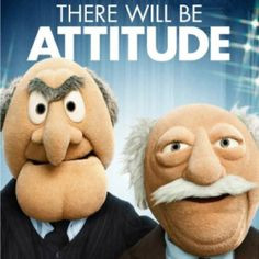 Statler and Waldorf - Attitude More