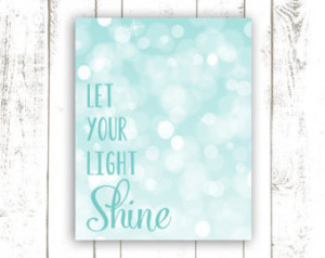 ... in Light Blue - Inspirational Quote Nursery Art - Let Your Light Shine