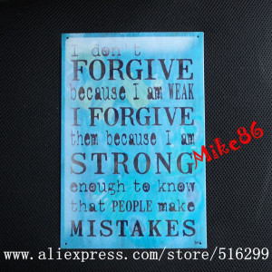 Mike86-FORGIVE-STRONG-ENGOUH-2014-New-design-Quote-Metal-Signs-Wall ...