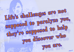 Lifes Challenges are not Supposed to Paralyze you – Challenge Quote