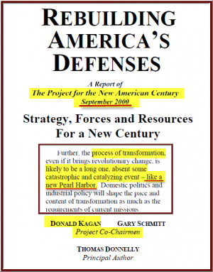 The Project For A New American Century was a think tank, many of the ...