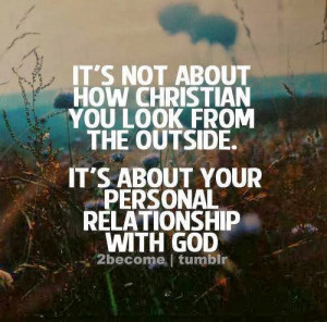 It's not about how Christian you look from the outside