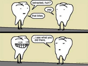 Extraction Humor Repinned by www.giedentallab.com