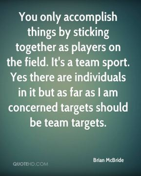 Brian McBride - You only accomplish things by sticking together as ...