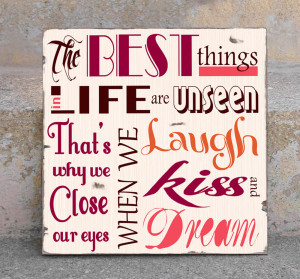The Best Things Life are Unseen That's Why We Are Close Our Eyes ...