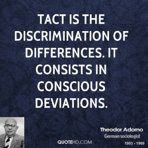 Tact is the discrimination of differences. It consists in conscious ...