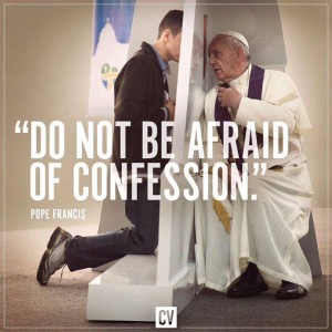 Do Not Be Afraid Of Confession