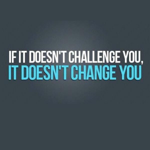 Doesnt Challenge You Change Success Quotes Sayings Picturesjpg