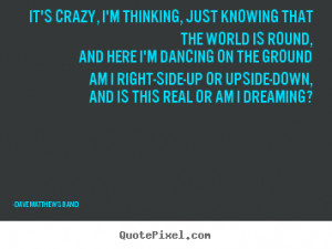 Make photo sayings about love - It's crazy, i'm thinking, just knowing ...