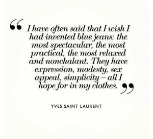 Yves Saint Laurent #quote #jeans