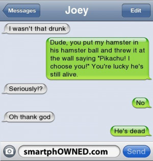 funny i wasn't that drunk text message threw hamster pokemon dead