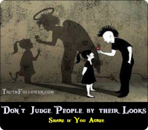 Don't Judge people by their looks, Beauty quotes