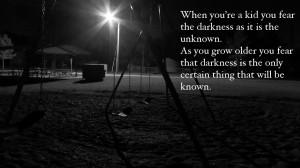 fear darkness…