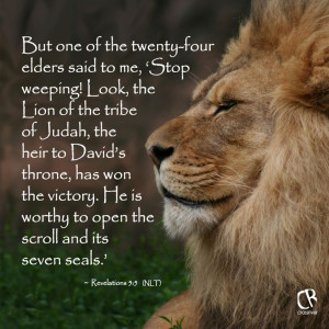 of the twenty-four elders said to me, 'Stop weeping! Look, the Lion ...