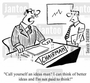 lateral thinking cartoon humor: Call yourself an ideas man? I can ...