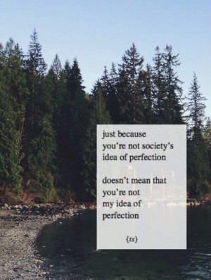 To me you're perfect