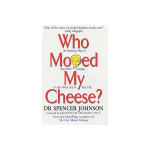 Who Moved My Cheese? is an amusing and enlightening story of four ...