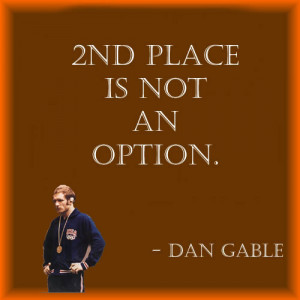 Dan Gable Quotes http://www.claymontschools.org/highschool/sports ...