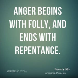 Anger Begins With Folly And Ends With Repentance - Anger Quote
