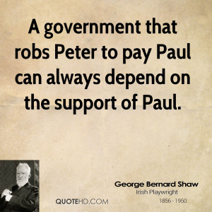 Quotes George Bernard Shaw Rob Peter Pay Paul