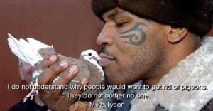 Mike tyson best quotes sayings inspiring about pigeons famous