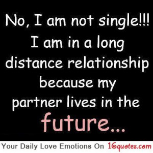 No, I Am Not Single, I Am In A Long distance relationship because my ...