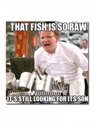 Related Pictures gordon ramsay quotes funny