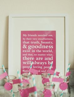 ... THIS quote! cute for a wedding shower/bachelorette or just any party