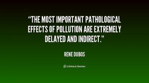 ... effects of pollution are extremely delayed and indirect