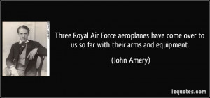 Three Royal Air Force aeroplanes have come over to us so far with ...
