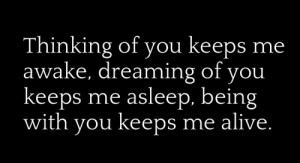Thinking Of You Keeps Me Awake, Dreaming Of You Keeps Me Asleep, Being ...