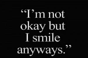 Im Okay Quotes I'm not okay, but i smile