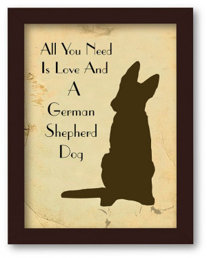 ... Need is Love and German Shepherd Dog, Quote Art Print, on Etsy, $10.00