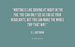 quote-E.-L.-Doctorow-writing-is-like-driving-at-night-in-155688.png
