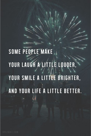 Some People Make You Laugh a Little Louder