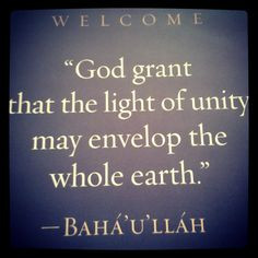 God grant that the light of unity may envelop the whole earth.