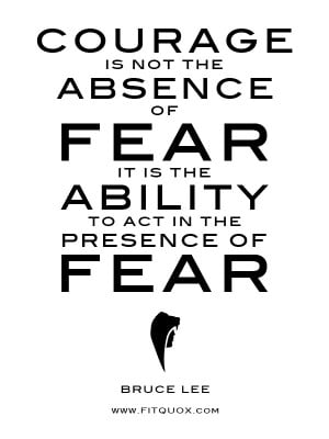"""... to act in the presence of fear."""" ~ Bruce Lee#quote #fear #courage"""