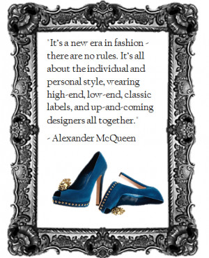 ... Individual And Personal Style… - Alexander McQueen ~ Clothing Quotes