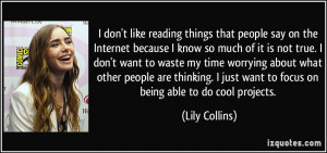quote-i-don-t-like-reading-things-that-people-say-on-the-internet ...