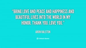 quote-Aron-Ralston-bring-love-and-peace-and-happiness-and-29975.png