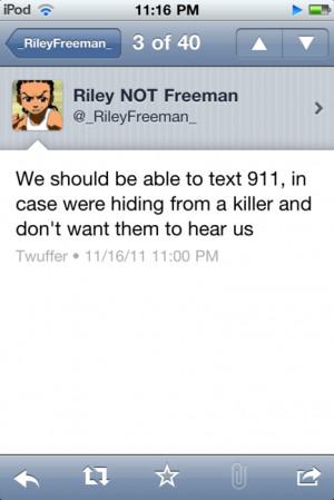 ... kill me foe' on dem popo people answer the phone. -Riley Freeman