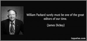 William Packard surely must be one of the great editors of our time ...